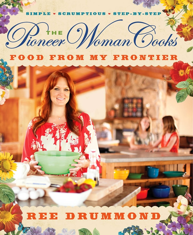 The Pioneer Woman's New Cookbook: From My Frontier -