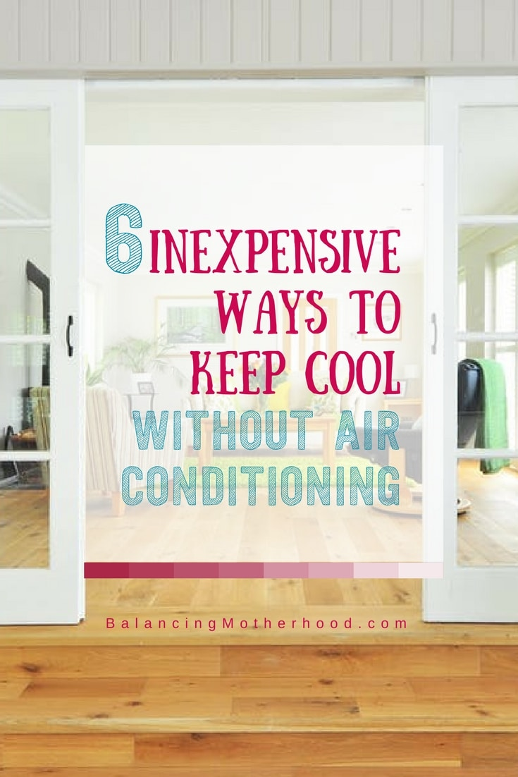 Inexpensive ways to keep cool without air conditioning